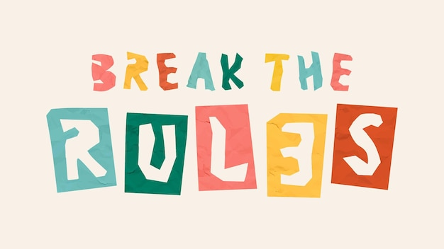 Break the rules phrase police de typographie découpée en papier