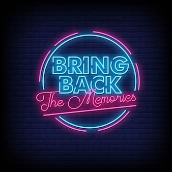 Bring back the memories style néon des signes de néon