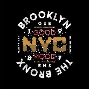 Brooklyn le bronx bonne humeur slogan typographie graphique t-shirt illustration de conception vectorielle