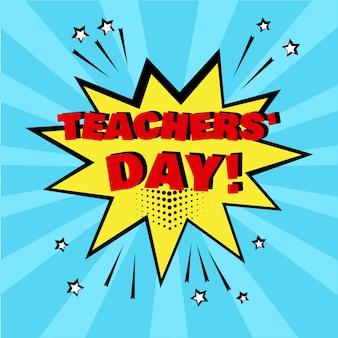 Bulle de bande dessinée jaune avec le mot de la journée mondiale des enseignants. effets sonores comiques dans un style pop art. illustration vectorielle.