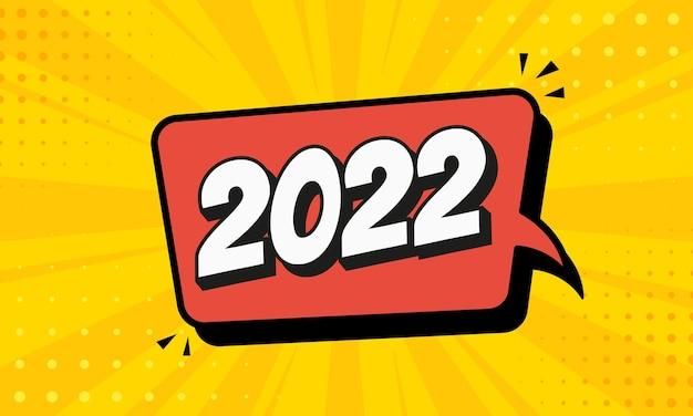 Bulle de dialogue 2022. concept d'autocollant d'affiche de bannière de texte comique. texte de style pop art géométrique de livre de bandes dessinées 2022. message discours bulle boom nuage parler web texte comique. illustration vectorielle