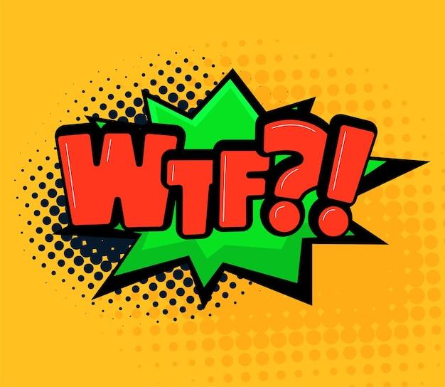Bulle de dialogue comique avec illustration de dessin animé de texte wtf dans un style rétro pop art
