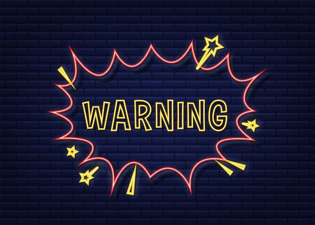 Bulles comiques avec avertissement de texte. icône néon. symbole, étiquette autocollante, étiquette d'offre spéciale, badge publicitaire. illustration vectorielle de stock.
