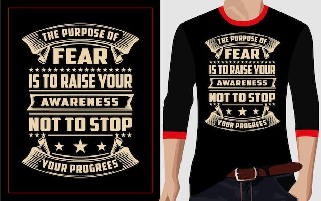 Le but de la peur est de sensibiliser à ne pas arrêter votre progression conception de t-shirt typographie