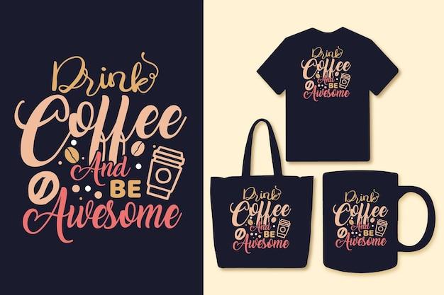 Buvez du café et soyez génial avec la conception de qutoes de typographie