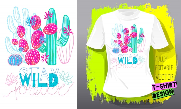 Cactus succulents t-shirt imprimé cactus colorés. slogan rester typographie lettrage sauvage. design textile tendance mode cactus tropical. illustration dessinée à la main.