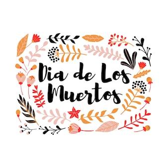 Cadre floral décoratif avec inscription dia de los muertos.