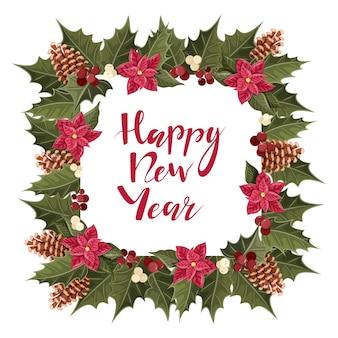 Cadre de noël festif avec des pommes de pin poinsettia holly inscription manuscrite happy new year