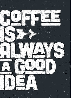 Café. affiche avec lettrage dessiné à la main café - est toujours une bonne idée.