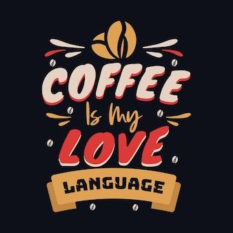 Le café est mes citations de café de langue d'amour