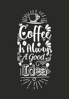 Le café est toujours une bonne idée de citation de lettrage avec des croquis