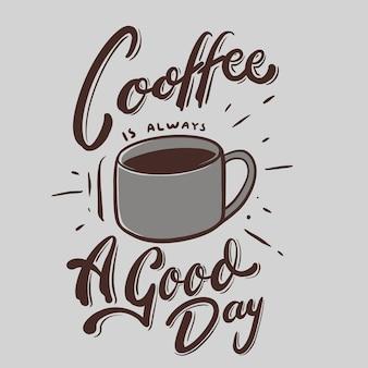 Le café est toujours une bonne journée citations illustration