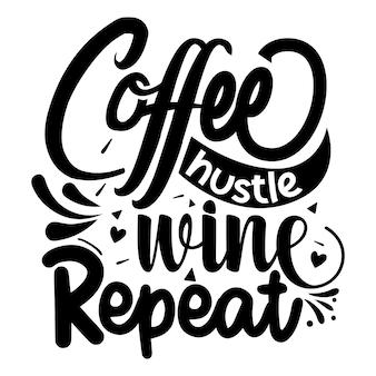 Café hustle vin répéter typographie modèle de devis de conception de vecteur premium