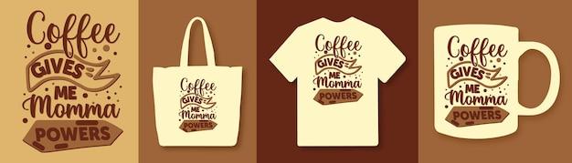 Le café me donne des pouvoirs de maman citations de café de typographie