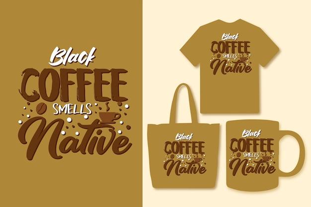 Le café noir sent le natif