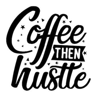 Café puis bousculade lettrage à la main design vectoriel premium