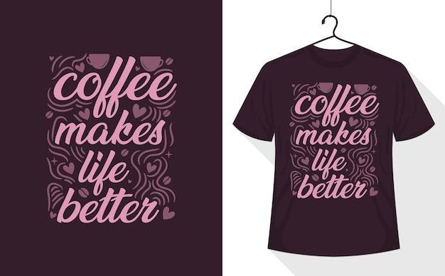 Le café rend la vie meilleure, citations de café