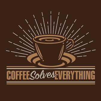 Le café résout tout