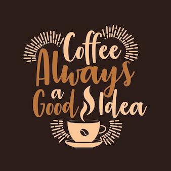 Le café toujours une bonne idée