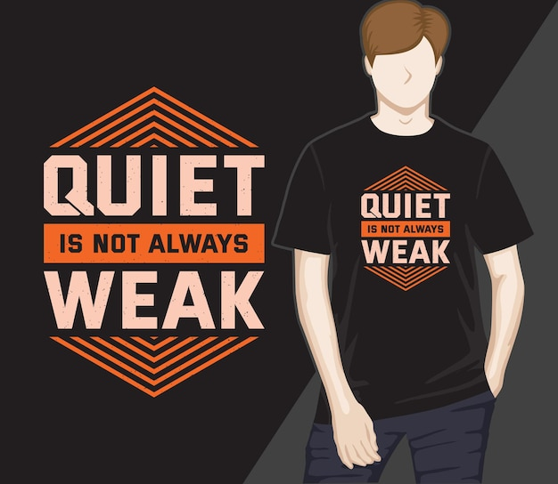 Le calme n'est pas toujours la conception de t-shirt de typographie moderne faible