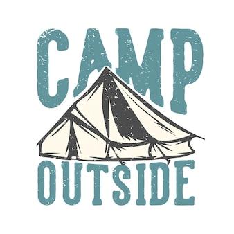 Camp de typographie de slogan de conception de t-shirt à l'extérieur avec illustration vintage de tente de camping