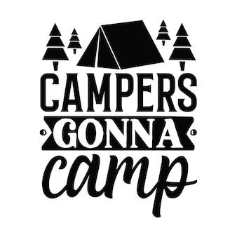 Les campeurs vont camper lettrage à la main design vectoriel premium