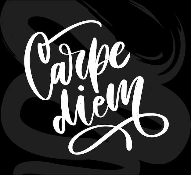 Carpe diem. beau message. il peut être utilisé pour le site web, le t-shirt, l'étui de téléphone, l'affiche, la tasse, etc.