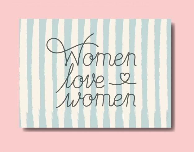 Carte avec les femmes aiment les femmes message fait à la main