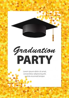 Carte d'invitation de fête de remise des diplômes avec confettis dorés, paillettes, bonnet de graduation et fond blanc, illustration.