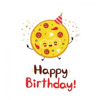 Carte de joyeux anniversaire de pizza heureuse mignonne