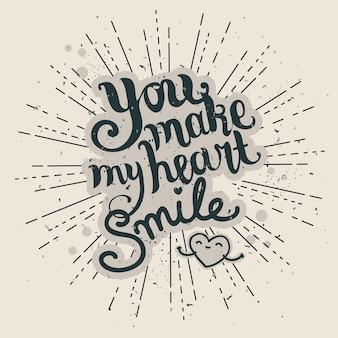 Carte de lettrage happy valentines day. tu fais sourire mon coeur.