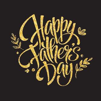 Carte de lettrage d'or de fête des pères. calligraphie dessinée à la main. illustration vectorielle eps10