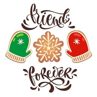 Carte de voeux avec des biscuits au pain d'épice. amis pour toujours lettrage. illustration vectorielle pour la conception du nouvel an.