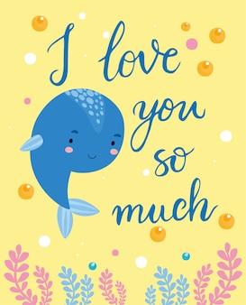 Carte de voeux, je t'aime beaucoup baleine