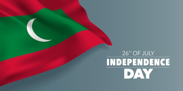 Carte de voeux joyeux jour de l'indépendance des maldives, bannière avec illustration vectorielle de modèle de texte. élément de conception des vacances commémoratives des maldives du 26 juillet avec drapeau avec croissant