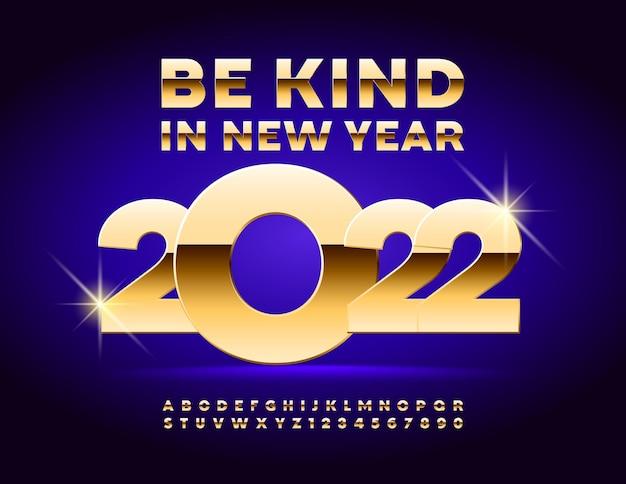 Carte de voeux de vecteur avec le souhait be kind de gagner le nouvel an 2022 gold premium font chic alphabet set