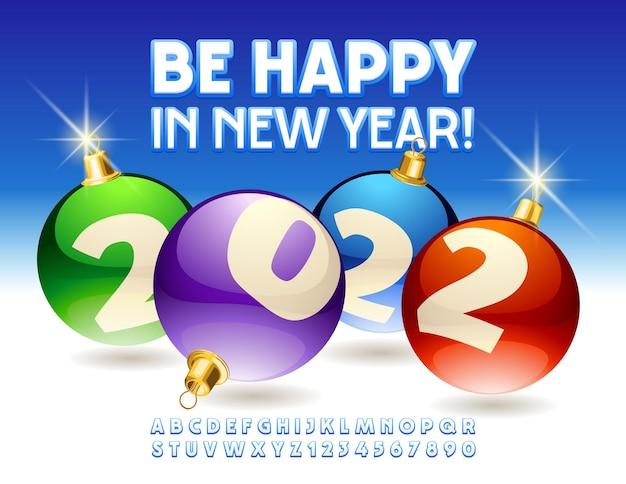 Carte de voeux de vecteur soyez heureux dans le nouvel an 2022 avec l'ensemble de l'alphabet moderne boules de noël décoratives