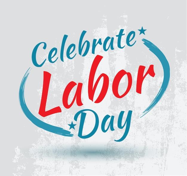 Célébrez la fête du travail.