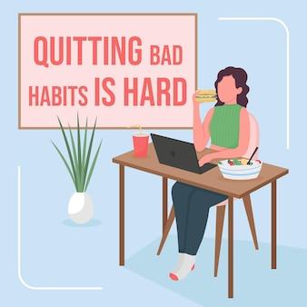 Cesser de mauvaises habitudes est une phrase difficile.