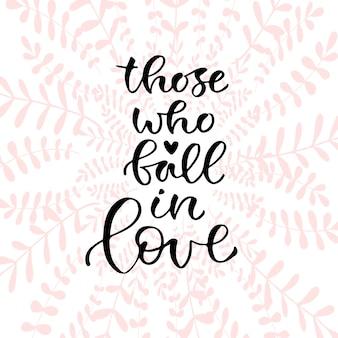 Ceux qui tombent amoureux. illustration vectorielle de calligraphie.