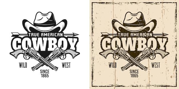 Chapeau de cowboy et emblème vectoriel de pistolets croisés, insigne, étiquette, logo ou t-shirt imprimés dans deux styles monochromes et de couleur vintage