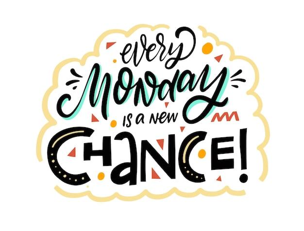 Chaque lundi est une nouvelle chance. phrase de lettrage coloré dessiné à la main. typographie moderne.
