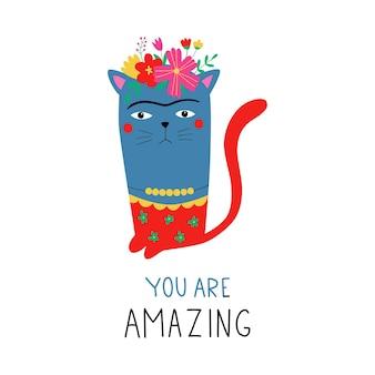 Chat frida avec texte tu es incroyable chat mignon et drôle