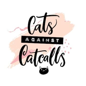 Chats contre les sifflets. slogan de féminisme, design de tee-shirt imprimé. ruban en relief et inscription calligraphique sur traits roses.