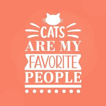 Les chats sont mes personnes préférées. conception de vecteur de typographie de chat premium