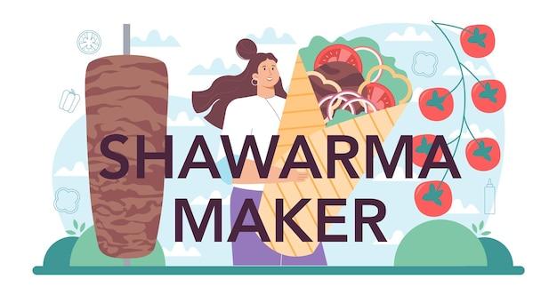 Chef d'en-tête typographique de fabricant de shawarma cuisinant de délicieux plats de rue