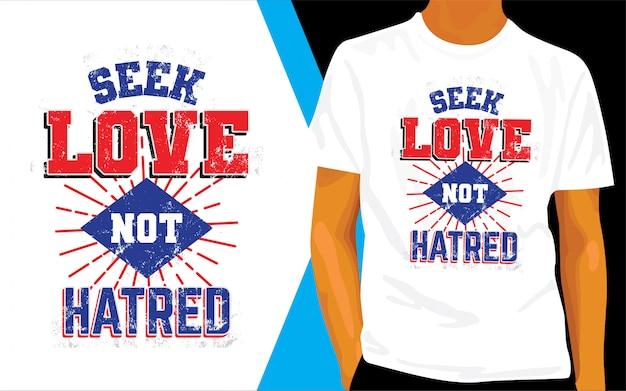 Cherchez l'amour pas la haine conception de lettrage pour t-shirt