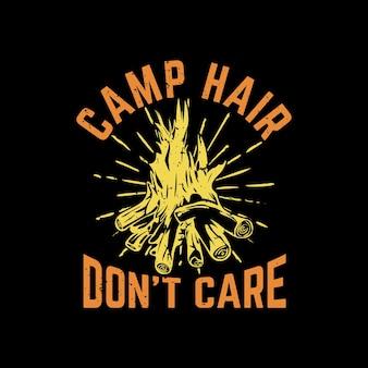 Les cheveux du camp de conception de t-shirt ne se soucient pas du feu de camp et de l'illustration vintage de fond noir