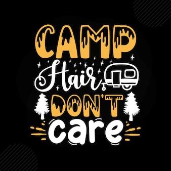 Les cheveux du camp ne se soucient pas de la conception de vecteur de typographie de camping premium
