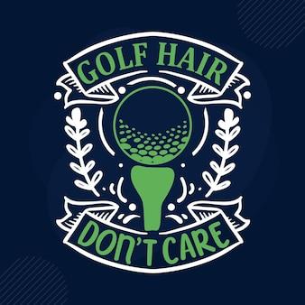 Les cheveux de golf ne se soucient pas de la typographie modèle de devis de conception de vecteur premium